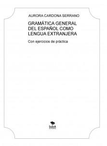GRAMÁTICA GENERAL DEL ESPAÑOL COMO LENGUA EXTRANJERA