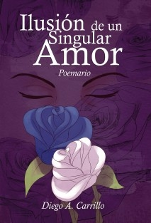 Ilusión de un Singular Amor   Poemario