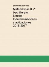 Libro Matemáticas II 2º bachillerato Limites Indeterminaciones y aplicaciones 2016-2017, autor profesor10demates