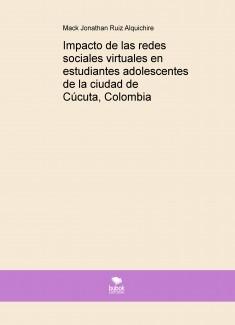 Impacto de las redes sociales virtuales en estudiantes adolescentes de la ciudad de Cúcuta, Colombia