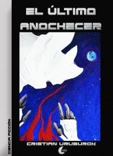 Libro El Último Anochecer, autor Chía Editores