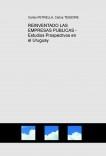 REINVENTADO LAS EMPRESAS PUBLICAS -  Estudios Prospectivos en el Uruguay
