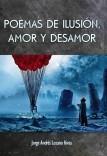 POEMAS DE ILUSIÓN, AMOR Y DESAMOR