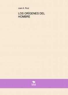 LOS ORÍGENES DEL HOMBRE