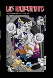 LOS ARQUEONAUTAS - CRÓNICAS DEL ESPACIO PROFUNDO - VOLUMEN UNO