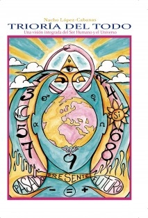 Trioría del Todo - Una visión integrada del Ser Humano y el Universo