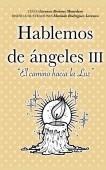 Hablemos de ángeles III. El camino hacia la Luz.