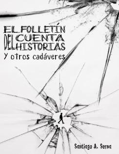 El folletín del cuentahistorias y otros caváveres