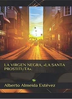 """LA VIRGEN NEGRA, """"LA SANTA PROSTITUA""""."""