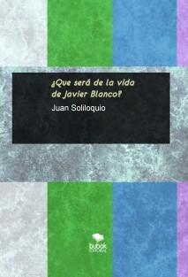 ¿Que será de la vida de Javier Blanco?