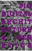 VERSIÓN ESPAÑOLA - Arquitectura Biodigital y Genética: Escritos