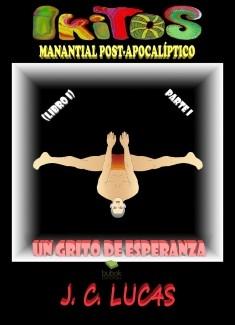 IKITOS manantial post apocalíptico - UN GRITO DE ESPERANZA