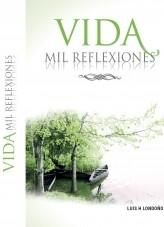 Libro Vida Mil Reflexiones, autor Luis H Londoño Finca Raíz