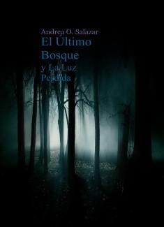 El Último Bosque y La Luz Perdida.