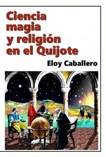 Ciencia, magia y religión en el Quijote