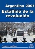 Argentina 2001: Estallido de la revolución