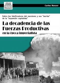 La decadencia de las fuerzas productivas en la época imperialista
