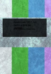 Amazonas 1857, Un rastro sobre las cenizas