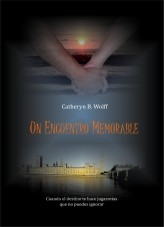 Libro Un Encuentro Memorable, autor Catheryn B. Wolff