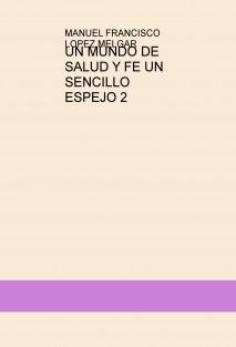 UN MUNDO DE SALUD Y FE UN SENCILLO ESPEJO 2
