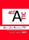 Actas de las Jornadas Virtuales de Colaboración y Formación Virtual USATIC 2017, Ubicuo y Social: Aprendizaje con TIC