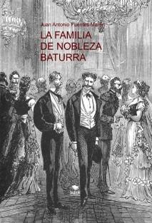 LA FAMILIA DE NOBLEZA BATURRA