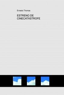 ESTRENO DE CINECATÁSTROFE