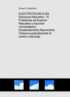 ELECTROTECNICA (69 Ejercicios Resueltos, 10 Problemas de Examen Resueltos y Teoria) (Descarga gratuitamente la version reducida)