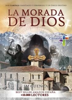 La morada de Dios | Dos Caminos (Santiago y Lebaniego) y un único destino