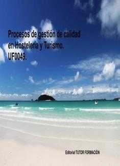 Procesos de gestión de calidad en hostelería y turismo. UF0049.