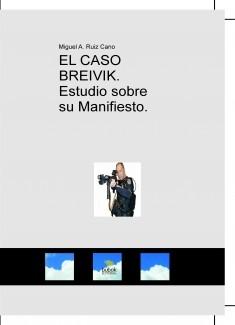 EL CASO BREIVIK. Estudio sobre su Manifiesto.