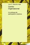 Cambio Organizacional: Un enfoque de participación colectiva