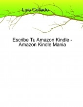 Libro Escribe Tu Amazon Kindle - Amazon Kindle Mania, autor Alfonso Ortega Lorca