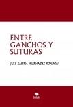 ENTRE GANCHOS Y SUTURAS