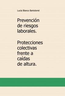 Prevención de riesgos laborales. Protecciones colectivas frente a caídas de altura.
