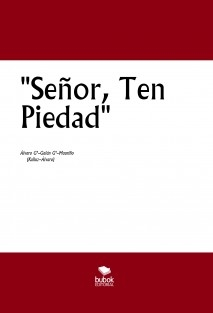 """""""Señor ten Piedad"""""""