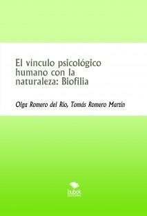 El vínculo psicológico humano con la naturaleza: Biofilia