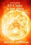 El Cielo a tus pies - (Vol. II, Libros 5 a 8)