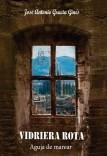 VIDRIERA ROTA 2 - Aguja de Marear
