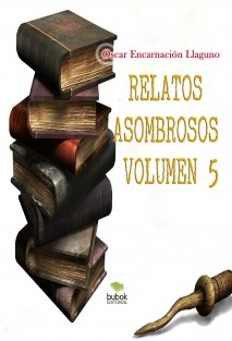 Relatos Asombrosos. Volumen5