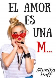 El amor es una M...