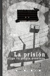 La prisión, elige tu propia aventura