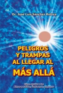 PELIGROS Y TRAMPAS AL LLEGAR AL MAS ALLA -desde la experiencia de un médico católico-