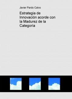 Estrategia de Innovación acorde con la Madurez de la Categoría