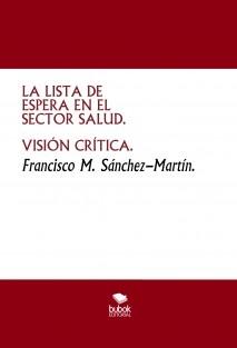 LA LISTA DE ESPERA EN EL SECTOR SALUD. VISIÓN CRÍTICA.