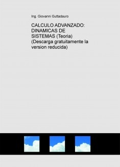 CALCULO ADVANZADO: DINAMICAS DE SISTEMAS (Teoria) (Descarga gratuitamente la version reducida)