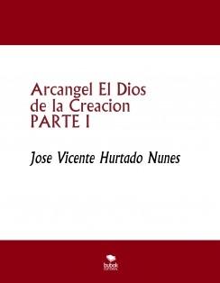 Arcangel El Dios de la Creacion PARTE I