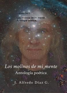 Los molinos de mi mente. Antologia poetica.