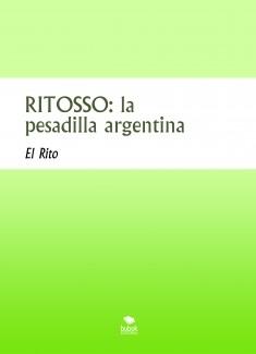 RITOSSO: la pesadilla argentina