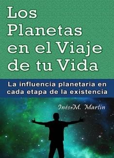 Los Planetas en el Viaje de tu Vida. La influencia planetaria en cada etapa de la existencia